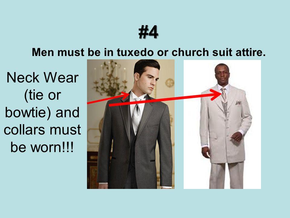 Men must be in tuxedo or church suit attire.