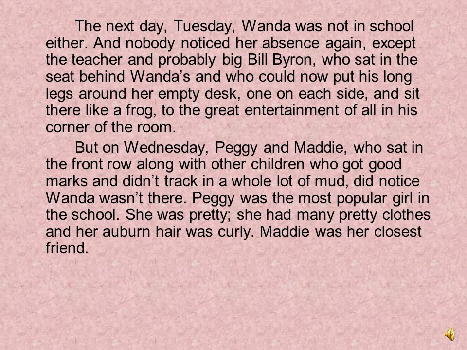 The next day, Tuesday, Wanda was not in school either