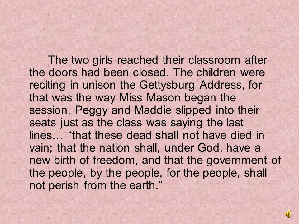 The two girls reached their classroom after the doors had been closed