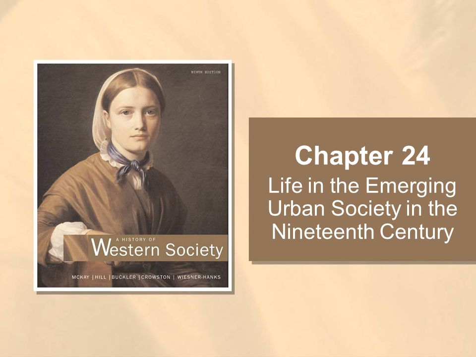 Life in the Emerging Urban Society in the Nineteenth Century