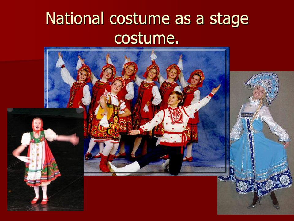 National costume as a stage costume.
