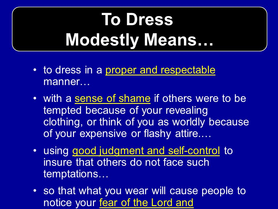 To Dress Modestly Means…