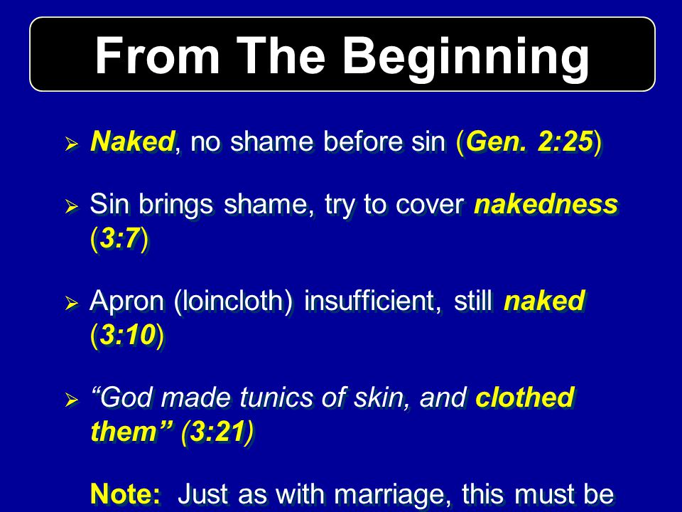 From The Beginning Naked, no shame before sin (Gen. 2:25)