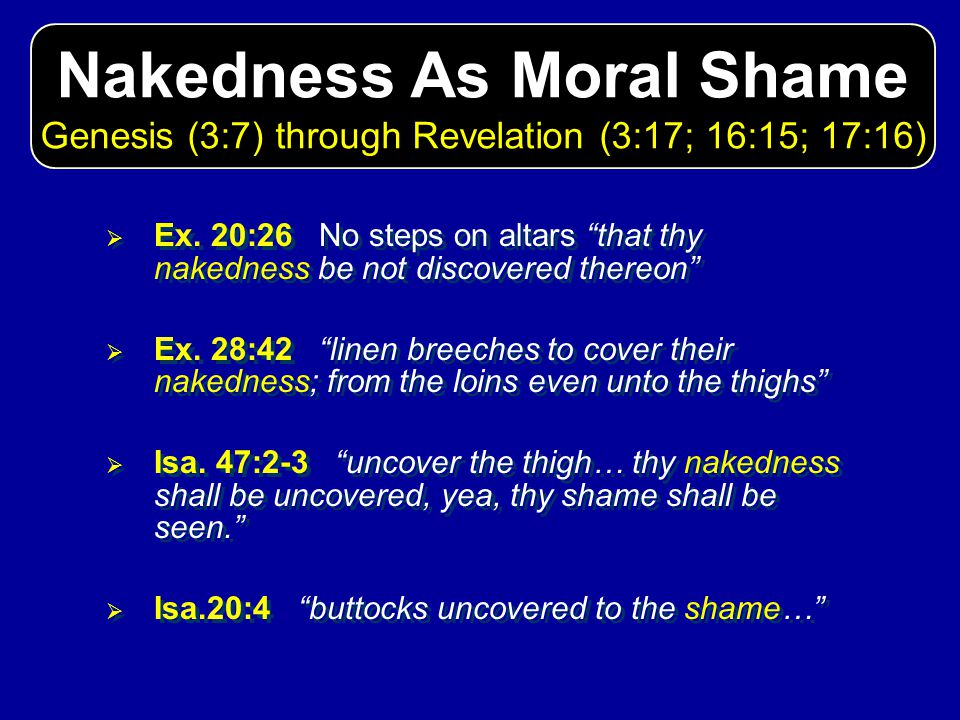 Nakedness As Moral Shame Genesis (3:7) through Revelation (3:17; 16:15; 17:16)