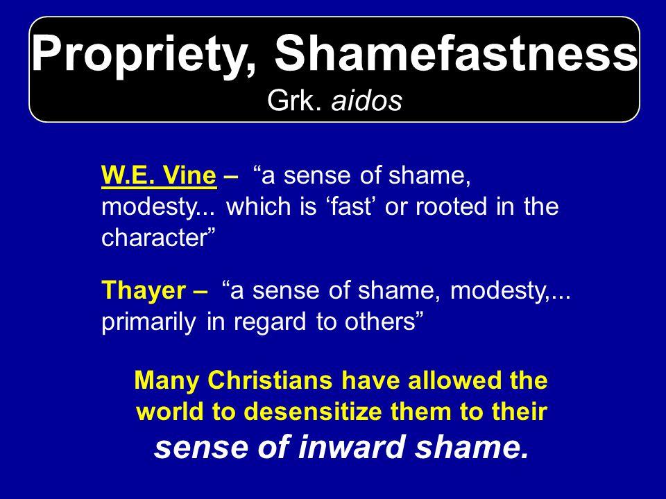Propriety, Shamefastness Grk. aidos