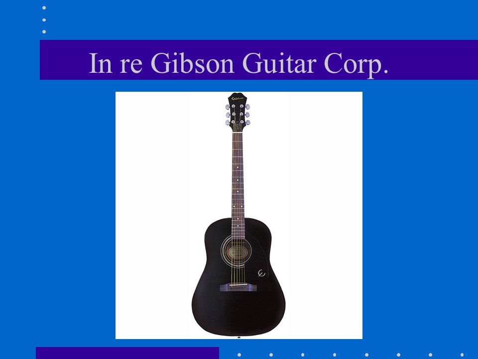 In re Gibson Guitar Corp.