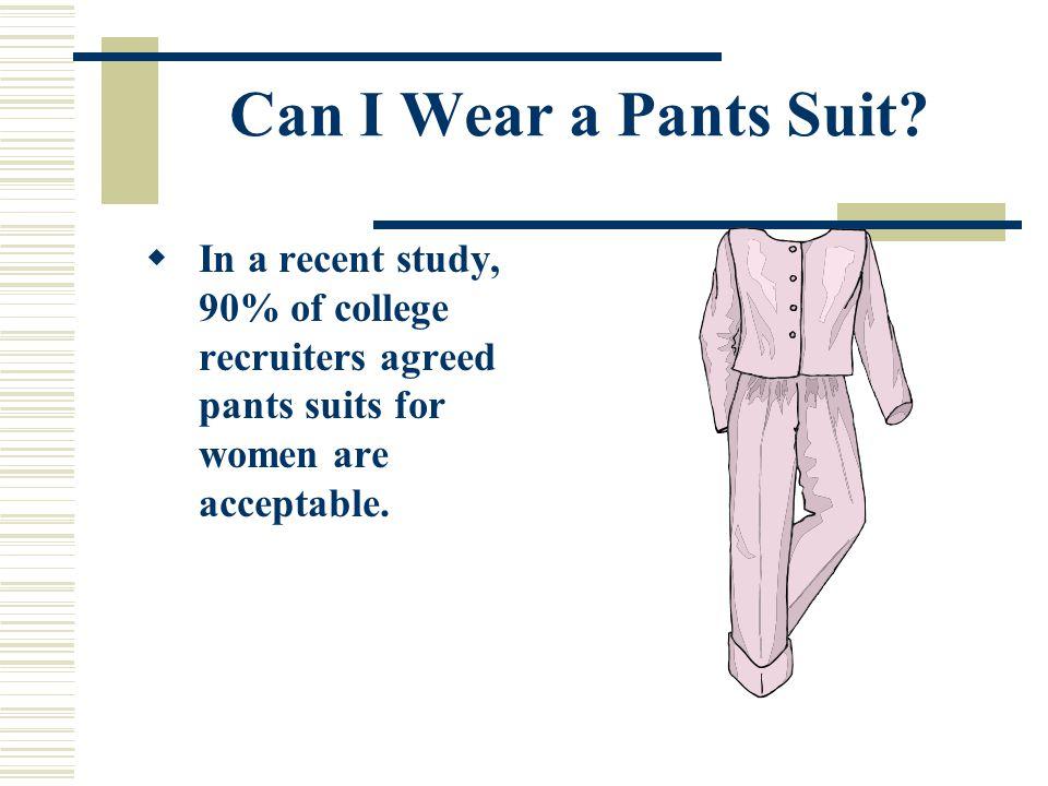 Can I Wear a Pants Suit.