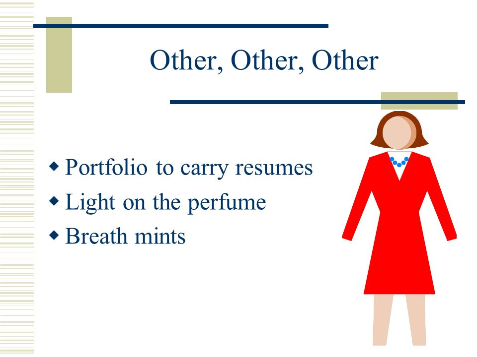 Other, Other, Other Portfolio to carry resumes Light on the perfume