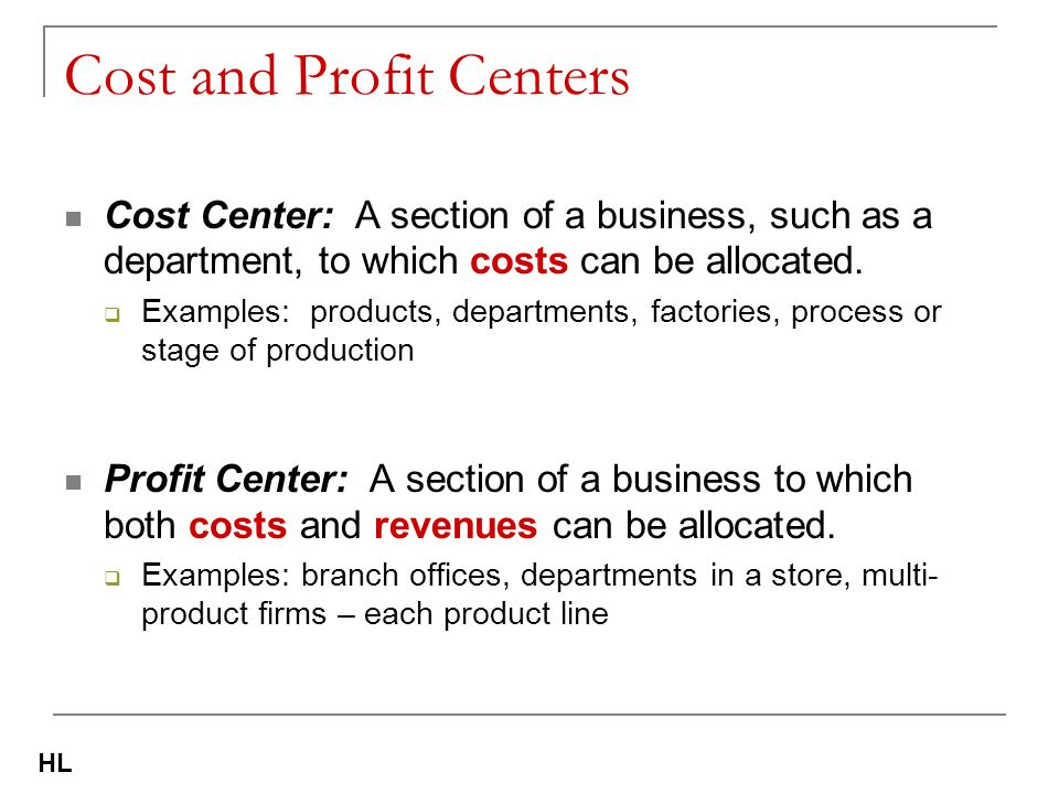 Cost and Profit Centers