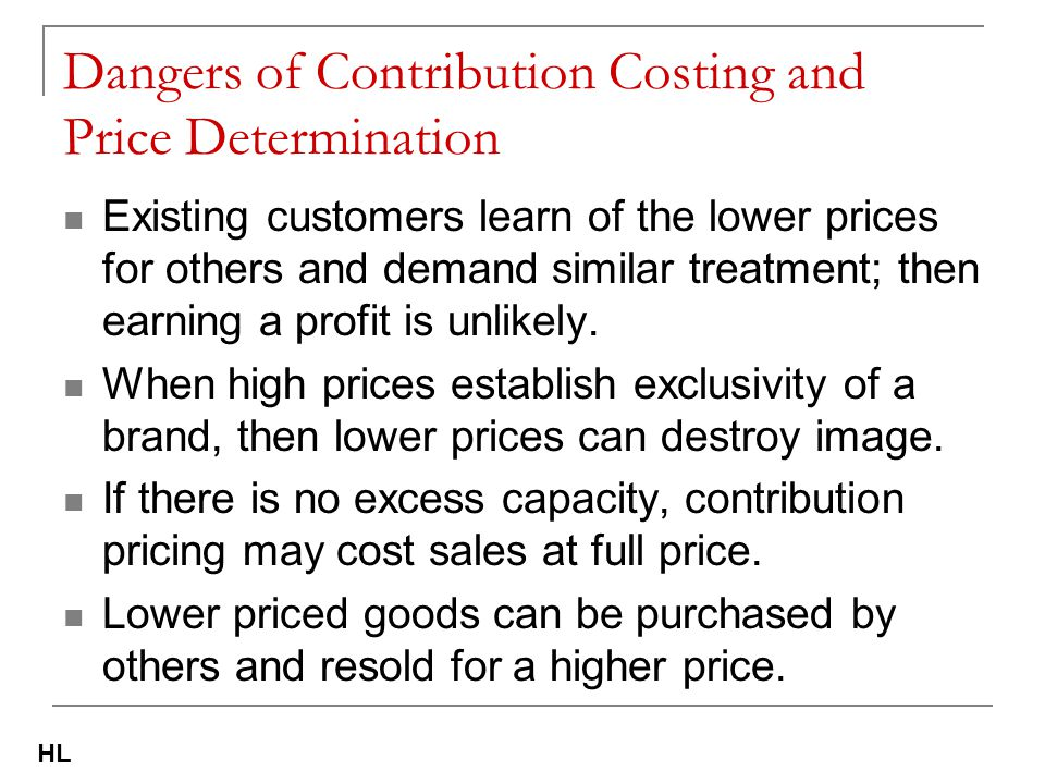 Dangers of Contribution Costing and Price Determination
