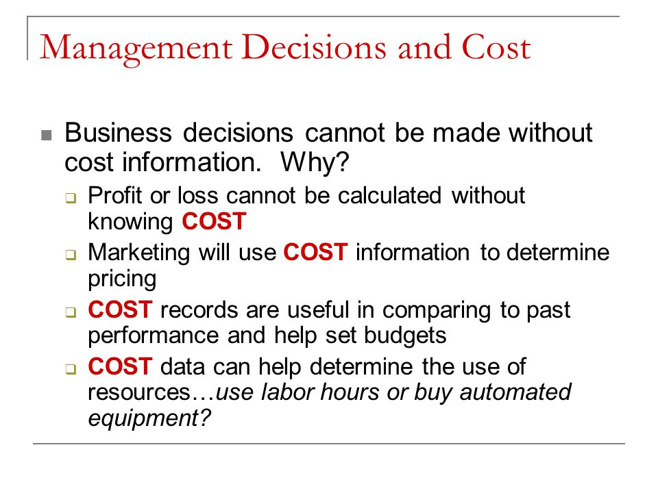 Management Decisions and Cost