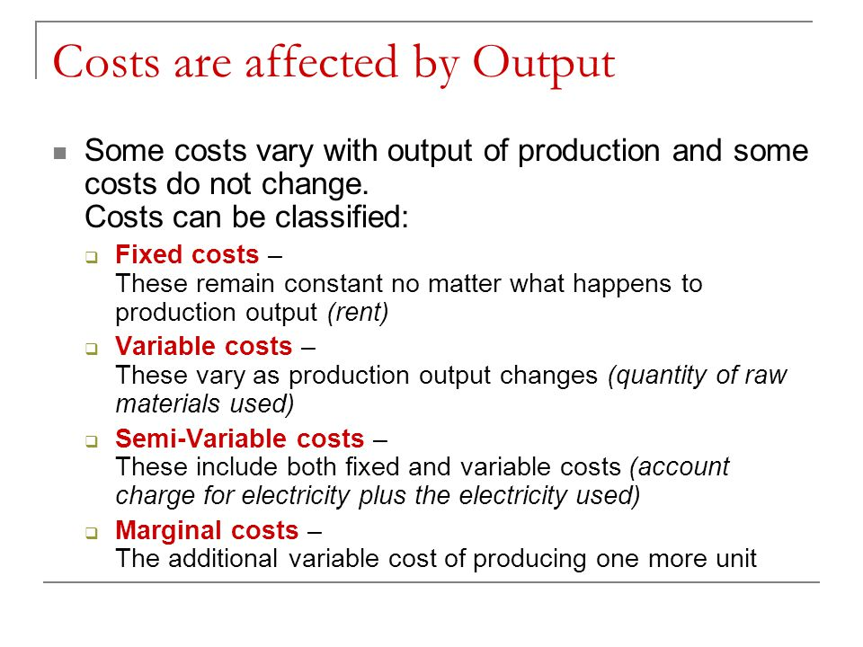Costs are affected by Output