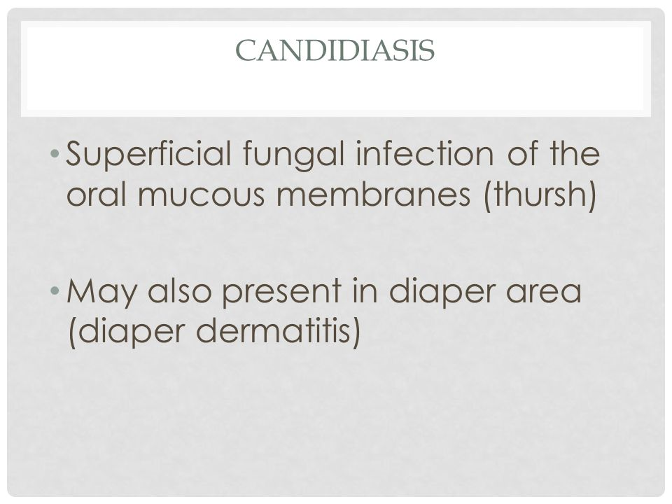 Superficial fungal infection of the oral mucous membranes (thursh)