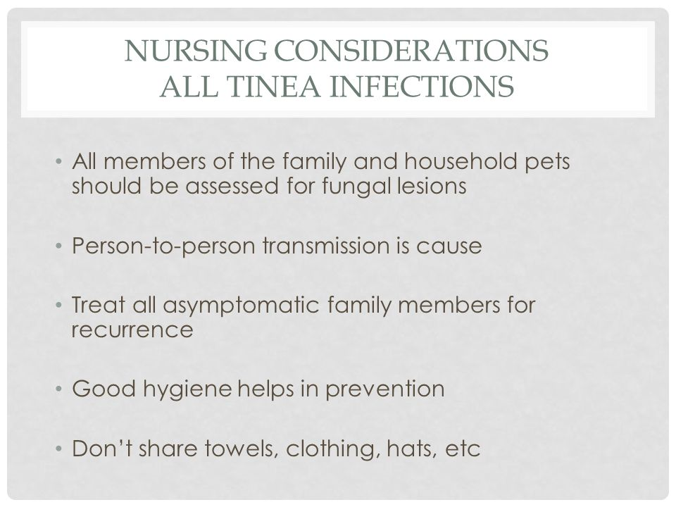 Nursing Considerations All Tinea Infections