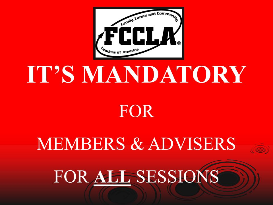 IT'S MANDATORY FOR MEMBERS & ADVISERS FOR ALL SESSIONS