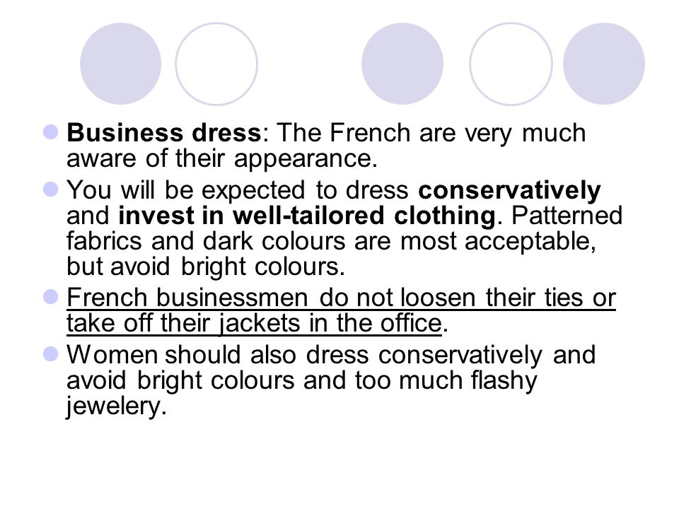 Business dress: The French are very much aware of their appearance.