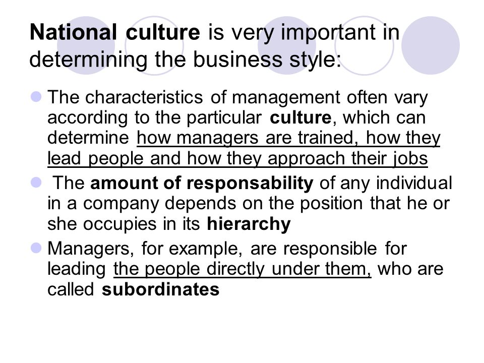 National culture is very important in determining the business style: