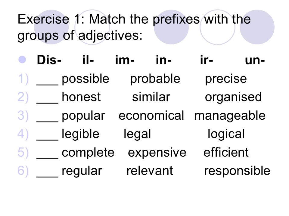 Exercise 1: Match the prefixes with the groups of adjectives: