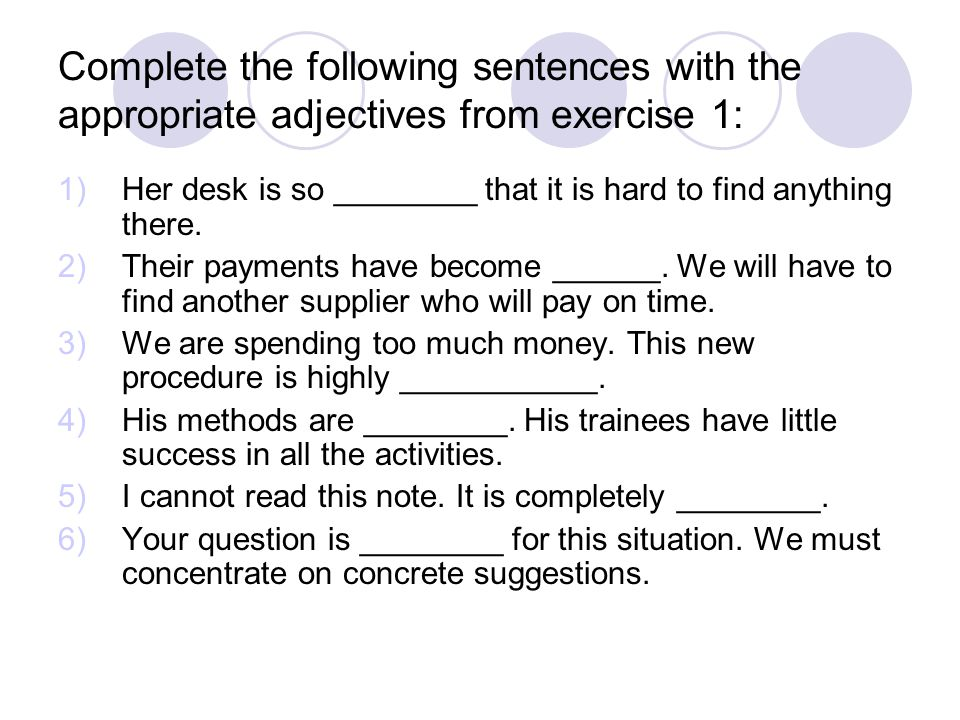 Complete the following sentences with the appropriate adjectives from exercise 1: