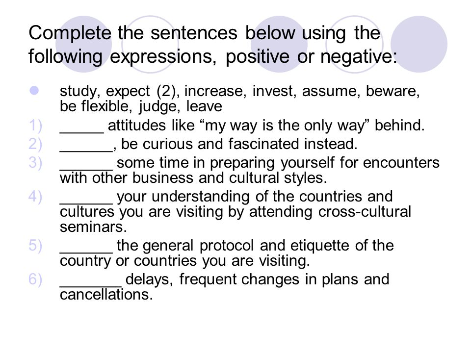 Complete the sentences below using the following expressions, positive or negative: