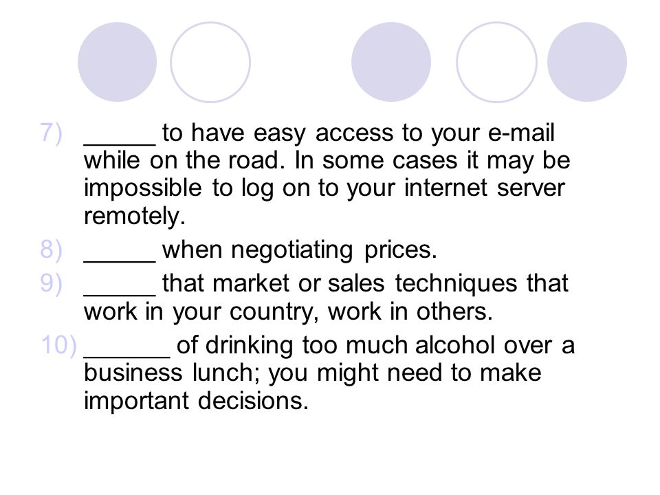 _____ to have easy access to your e-mail while on the road