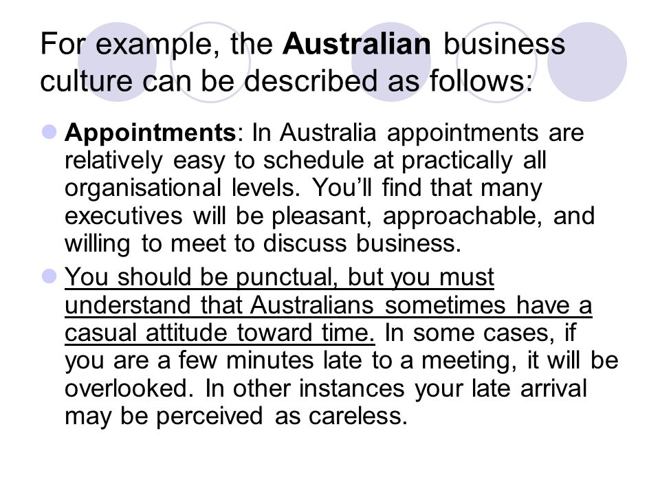 For example, the Australian business culture can be described as follows: