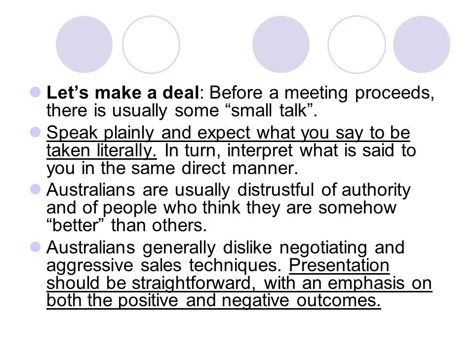Let's make a deal: Before a meeting proceeds, there is usually some small talk .