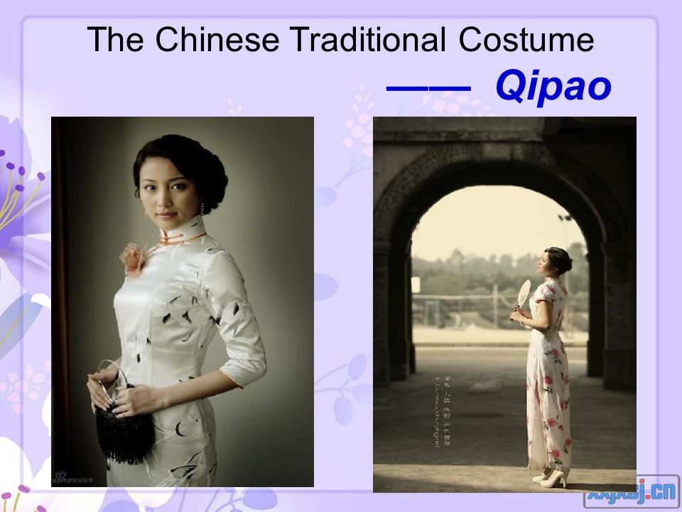 The Chinese Traditional Costume —— Qipao