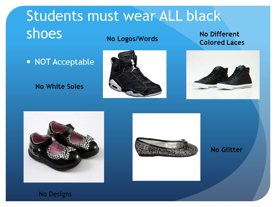 Students must wear ALL black shoes