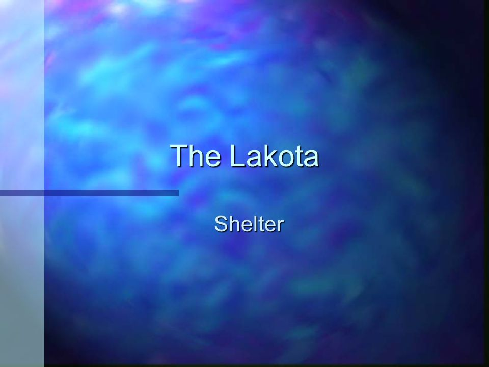 The Lakota Shelter
