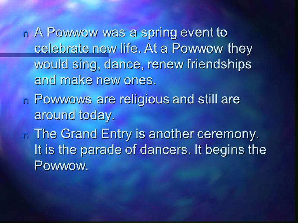 A Powwow was a spring event to celebrate new life