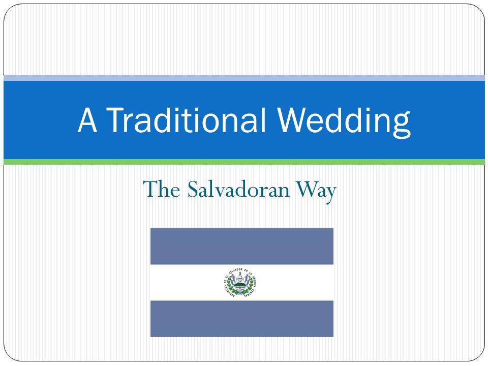 A Traditional Wedding The Salvadoran Way