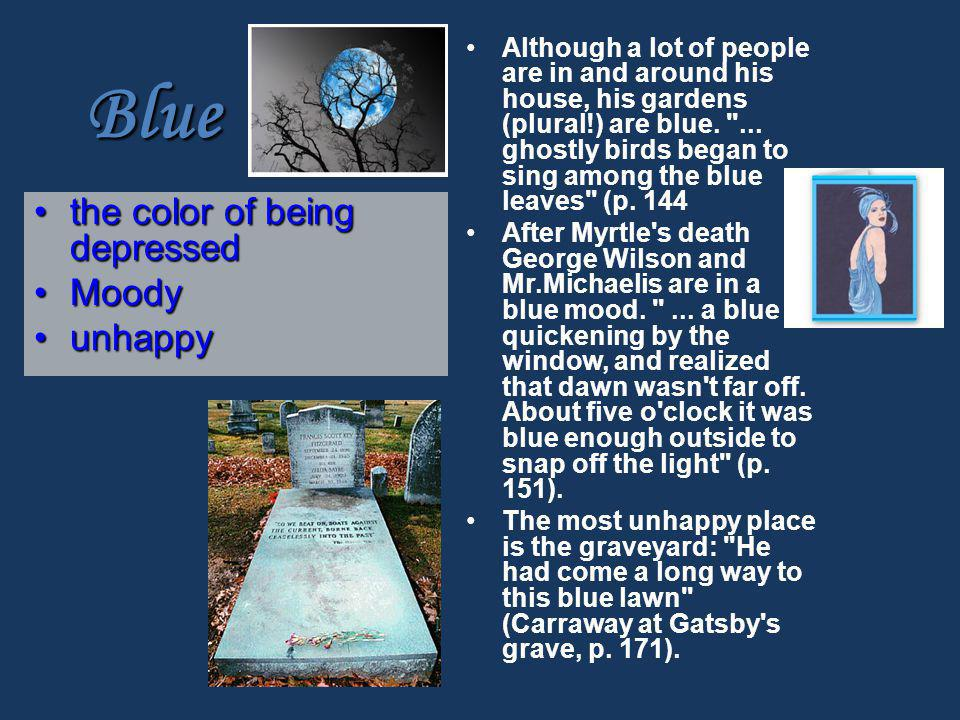 Blue the color of being depressed Moody unhappy