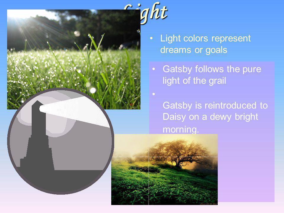 Light Light colors represent dreams or goals