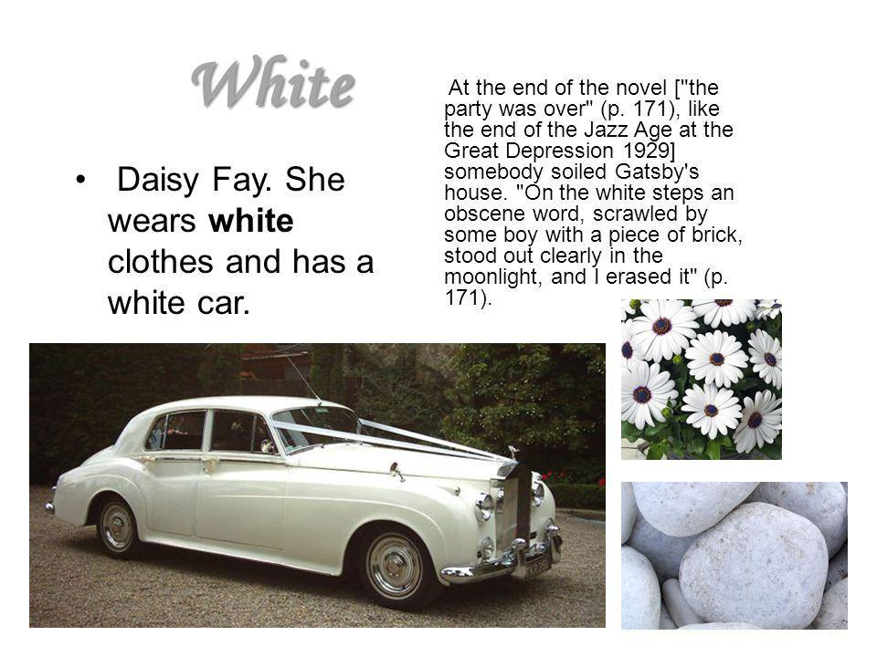 White Daisy Fay. She wears white clothes and has a white car.