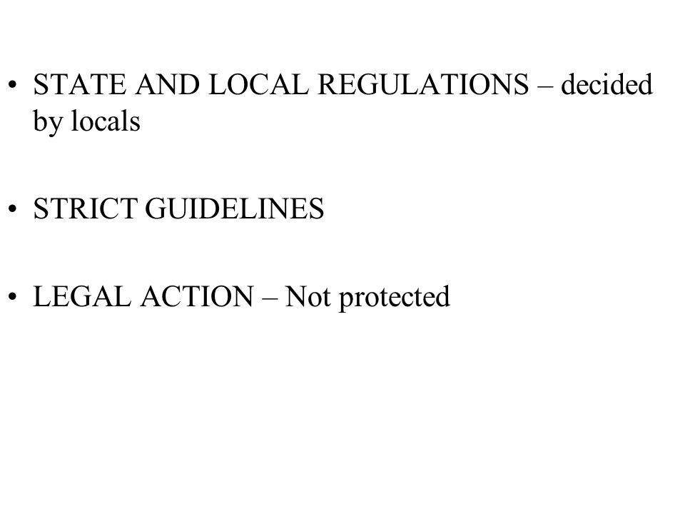 STATE AND LOCAL REGULATIONS – decided by locals