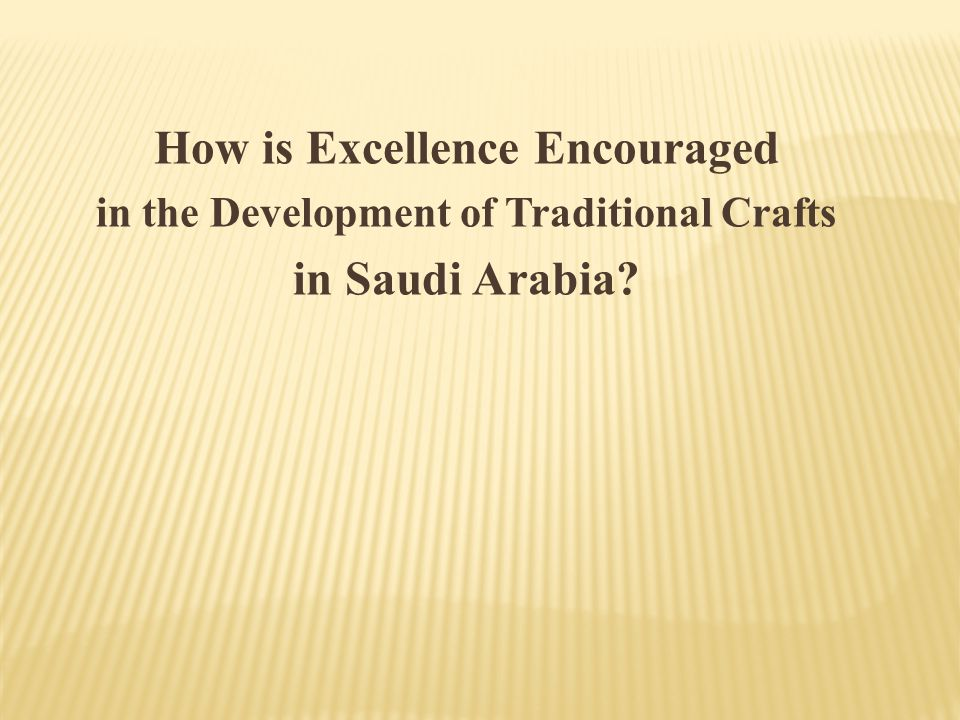 How is Excellence Encouraged in the Development of Traditional Crafts