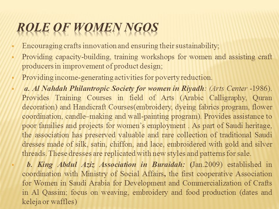 Role of Women NGOs Encouraging crafts innovation and ensuring their sustainability;