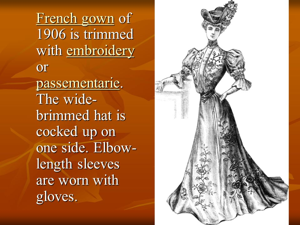 French gown of 1906 is trimmed with embroidery or passementarie
