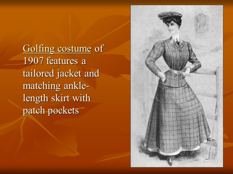 Golfing costume of 1907 features a tailored jacket and matching ankle-length skirt with patch pockets