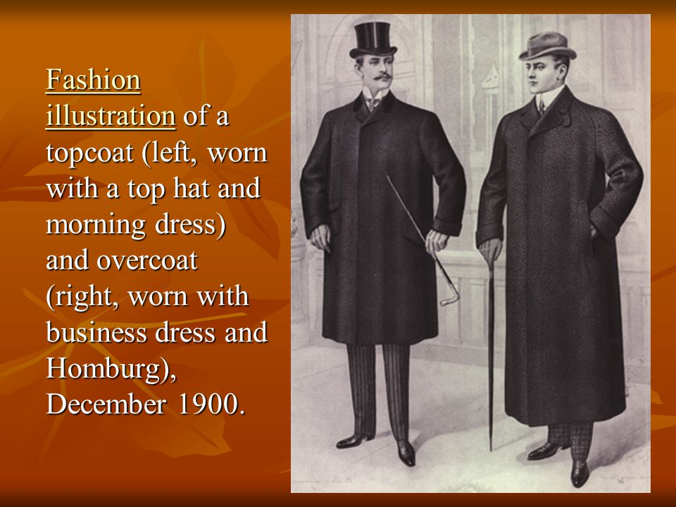 Fashion illustration of a topcoat (left, worn with a top hat and morning dress) and overcoat (right, worn with business dress and Homburg), December 1900.