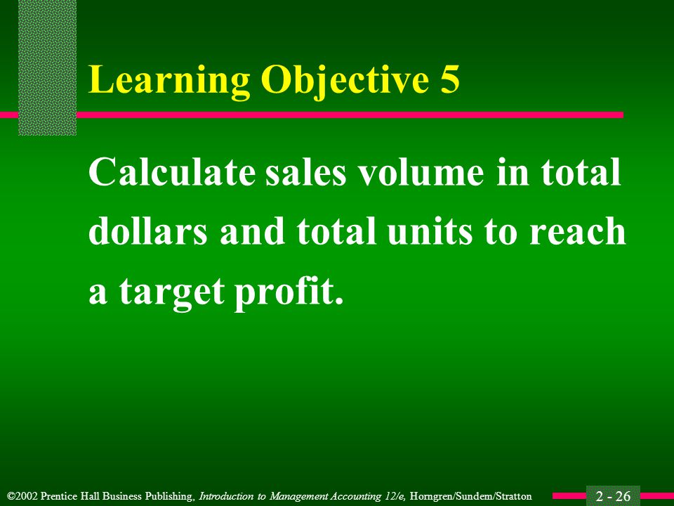 Learning Objective 5 Calculate sales volume in total.