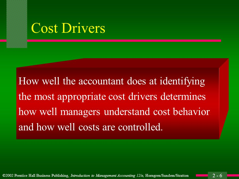 Cost Drivers How well the accountant does at identifying