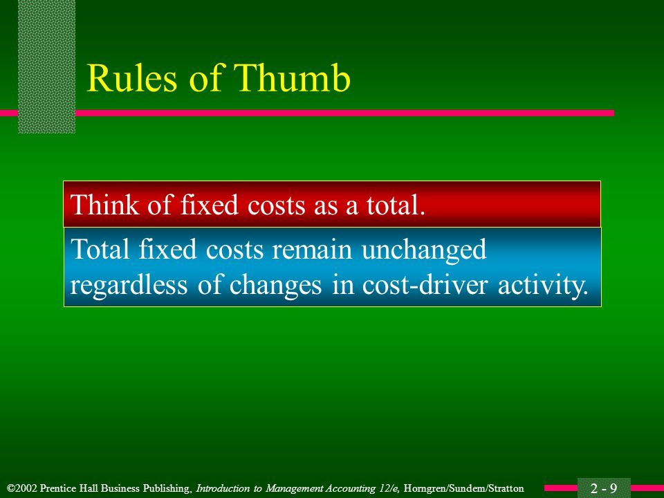 Rules of Thumb Think of fixed costs as a total.