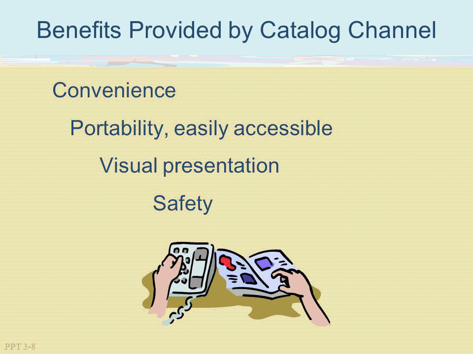 Benefits Provided by Catalog Channel