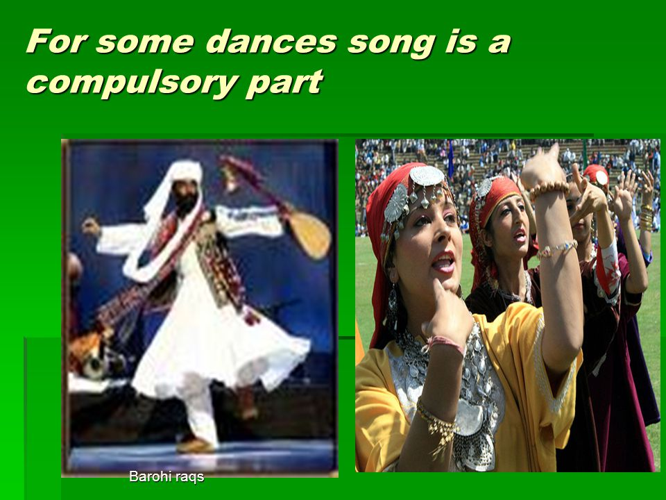 For some dances song is a compulsory part