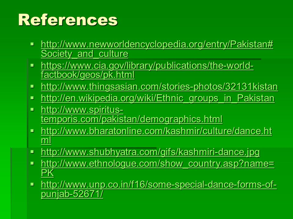 References http://www.newworldencyclopedia.org/entry/Pakistan#Society_and_culture.