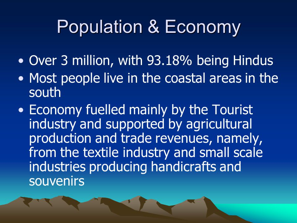 Population & Economy Over 3 million, with 93.18% being Hindus