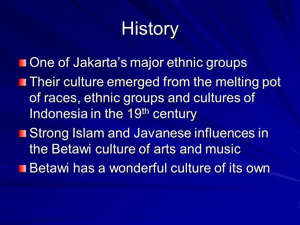 History One of Jakarta's major ethnic groups