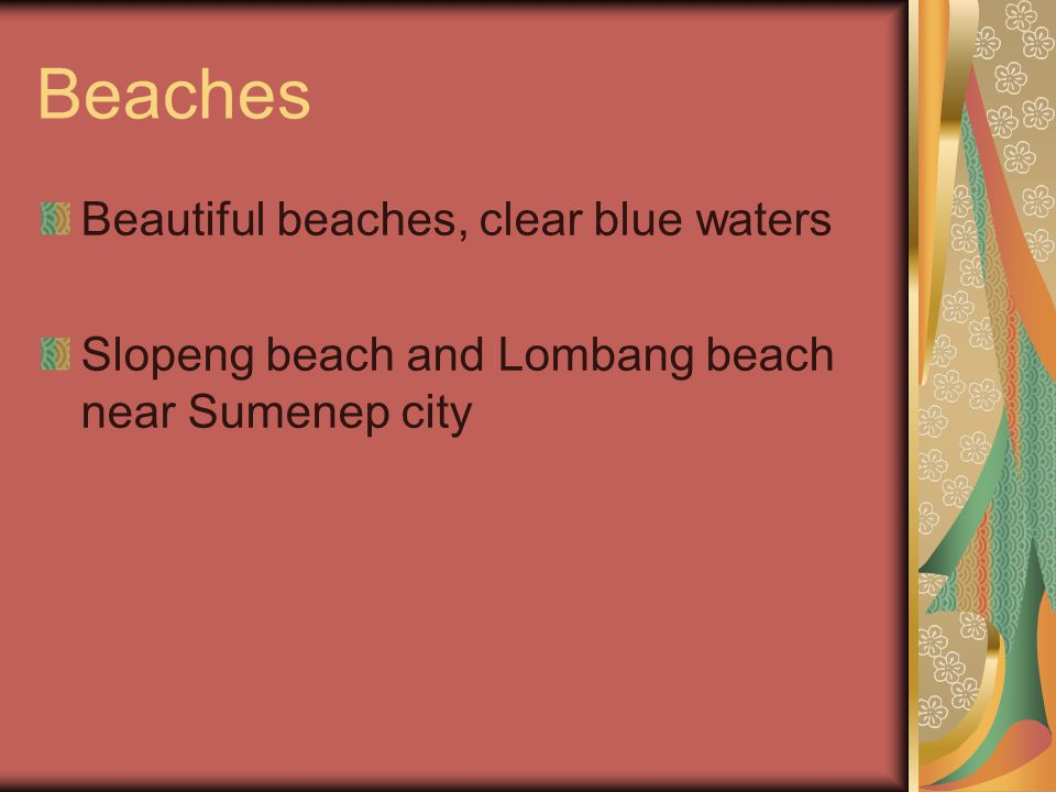 Beaches Beautiful beaches, clear blue waters